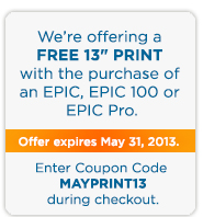 Ad: Get a Free 13 inch Print with a purchase of an EPIC Product. Code: mayprint13